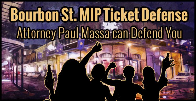 Bourbon Street, Louisiana MIP Minor in Possession Lawyer - Attorney Paul Massa