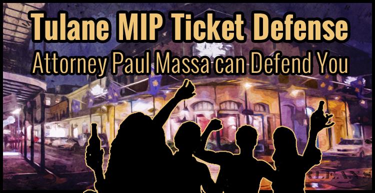 Tulane University, MIP Minor in Possession Lawyer - Attorney Paul Massa